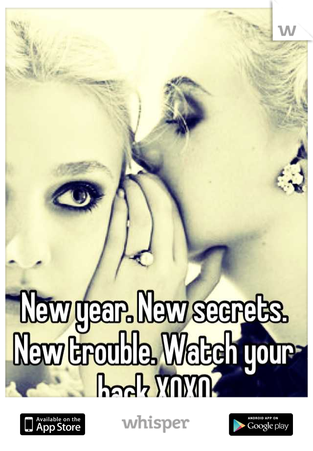New year. New secrets. New trouble. Watch your back XOXO