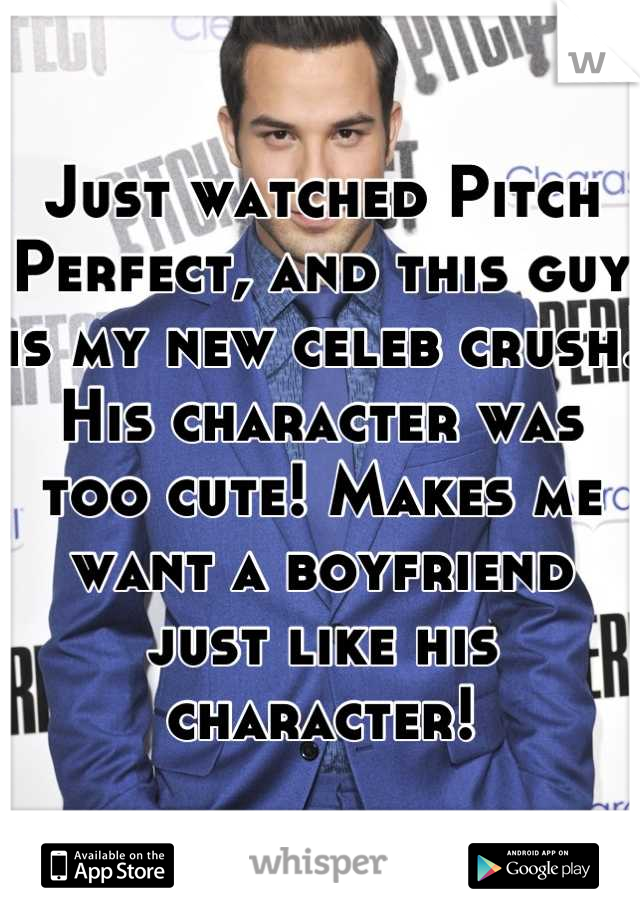Just watched Pitch Perfect, and this guy is my new celeb crush. His character was too cute! Makes me want a boyfriend just like his character!