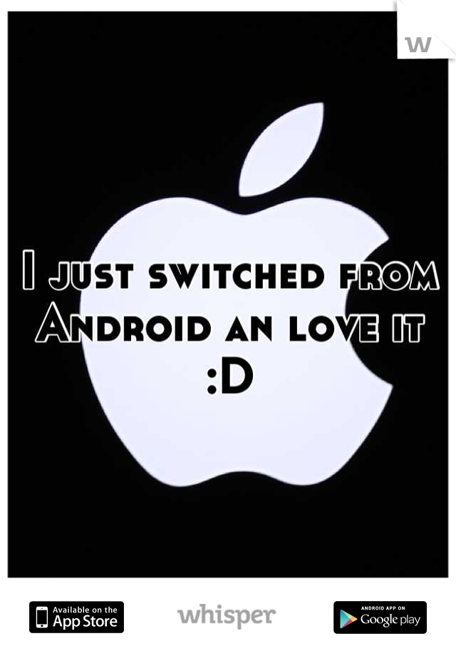I just switched from Android an love it :D