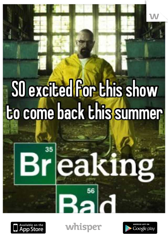 SO excited for this show to come back this summer