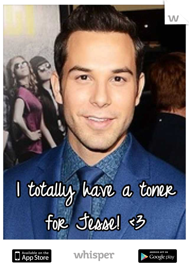 I totally have a toner for Jesse! <3
