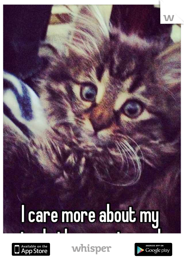 I care more about my animals than most people.