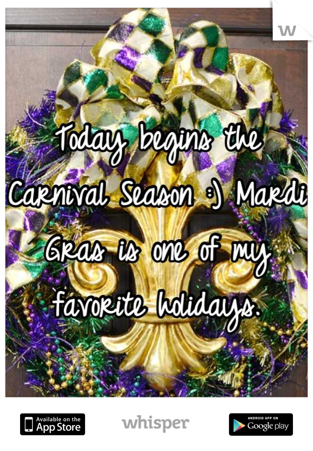 Today begins the Carnival Season :) Mardi Gras is one of my favorite holidays.