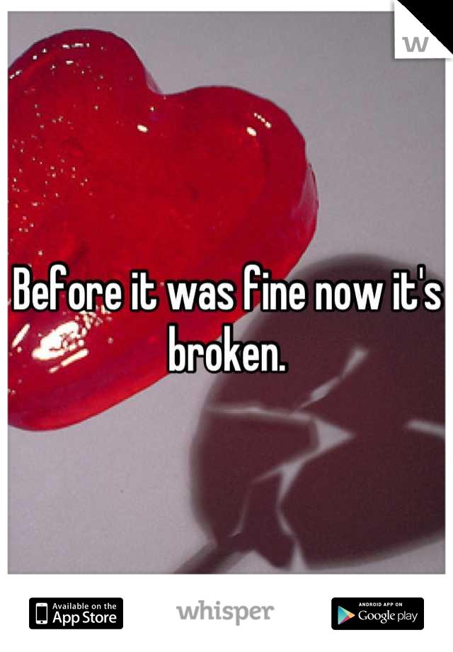 Before it was fine now it's broken.