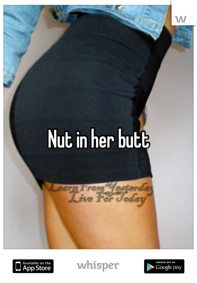 Nut In Her Ass