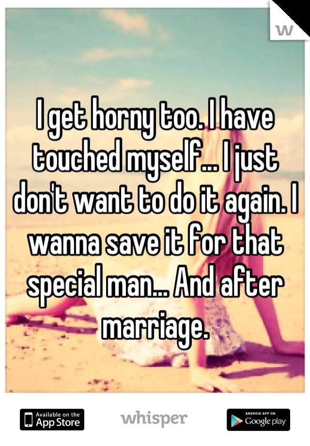 I wanna get horny