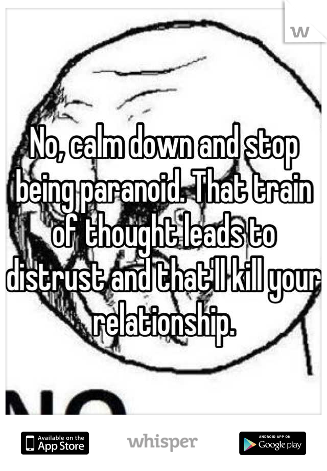 Stop How Paranoid Relationship In Being To