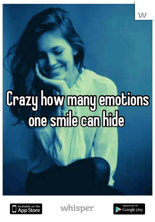 Crazy how many emotions one smile can hide