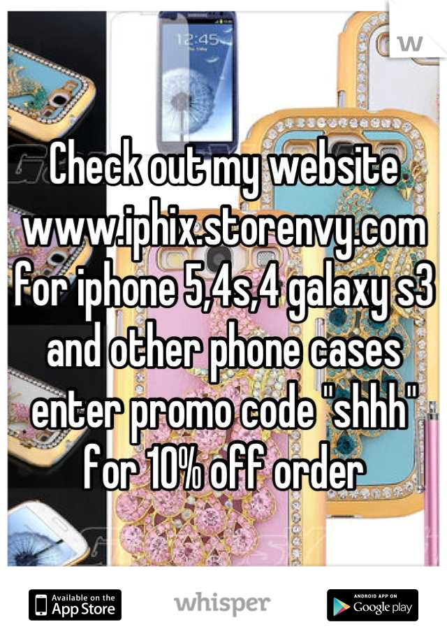 """Check out my website www.iphix.storenvy.com for iphone 5,4s,4 galaxy s3 and other phone cases enter promo code """"shhh"""" for 10% off order"""