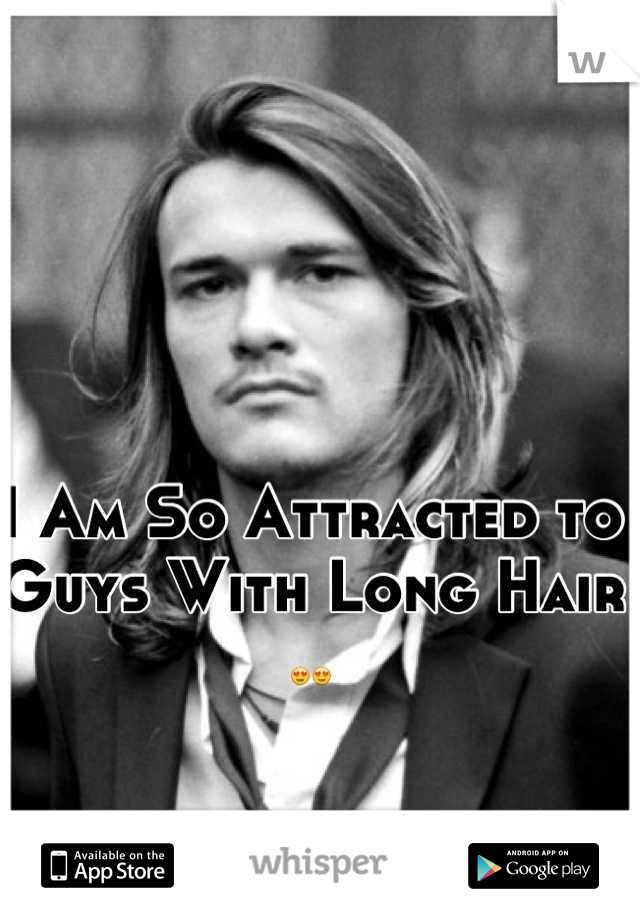 I Am So Attracted to Guys With Long Hair 😍😍