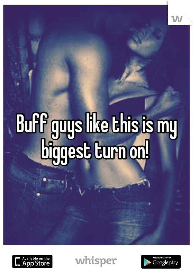 Buff guys like this is my biggest turn on!