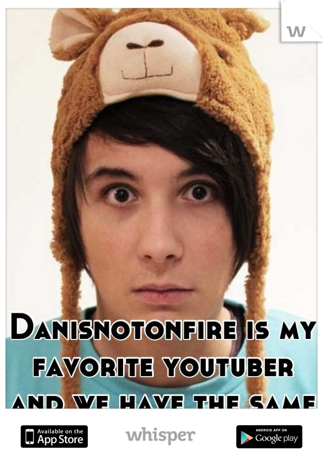 Danisnotonfire is my favorite youtuber and we have the same hat ! :)