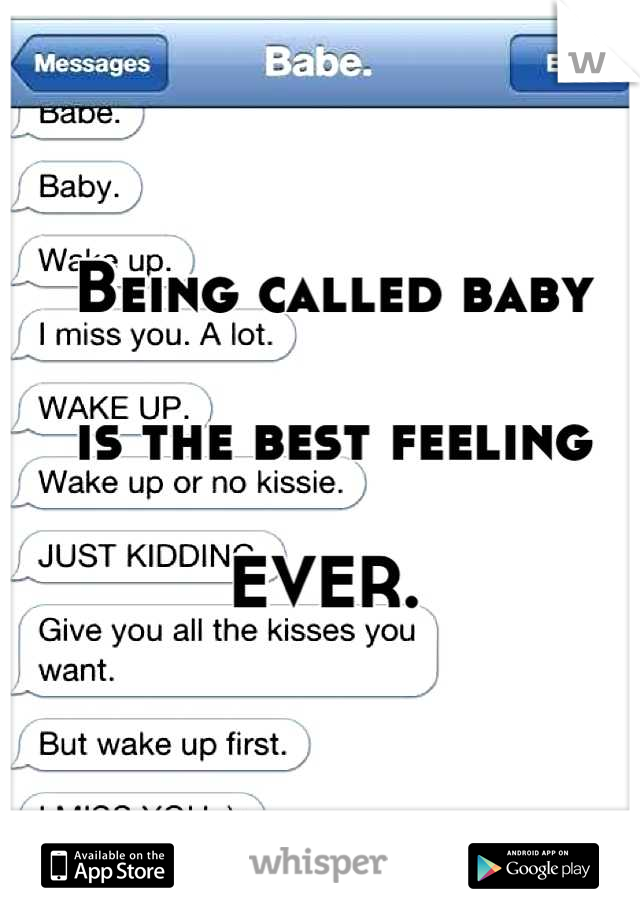 Being called baby   is the best feeling  EVER.