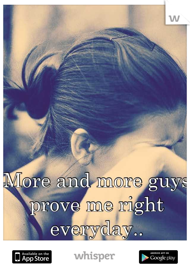 More and more guys prove me right everyday..