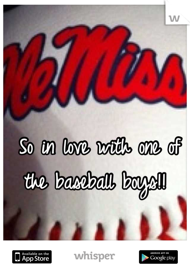 So in love with one of the baseball boys!!