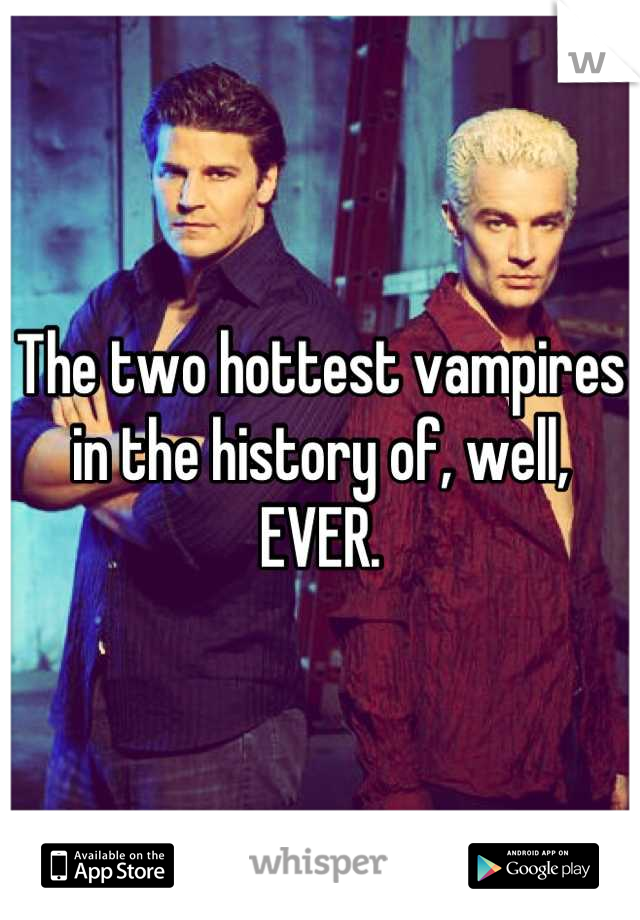 The two hottest vampires in the history of, well, EVER.