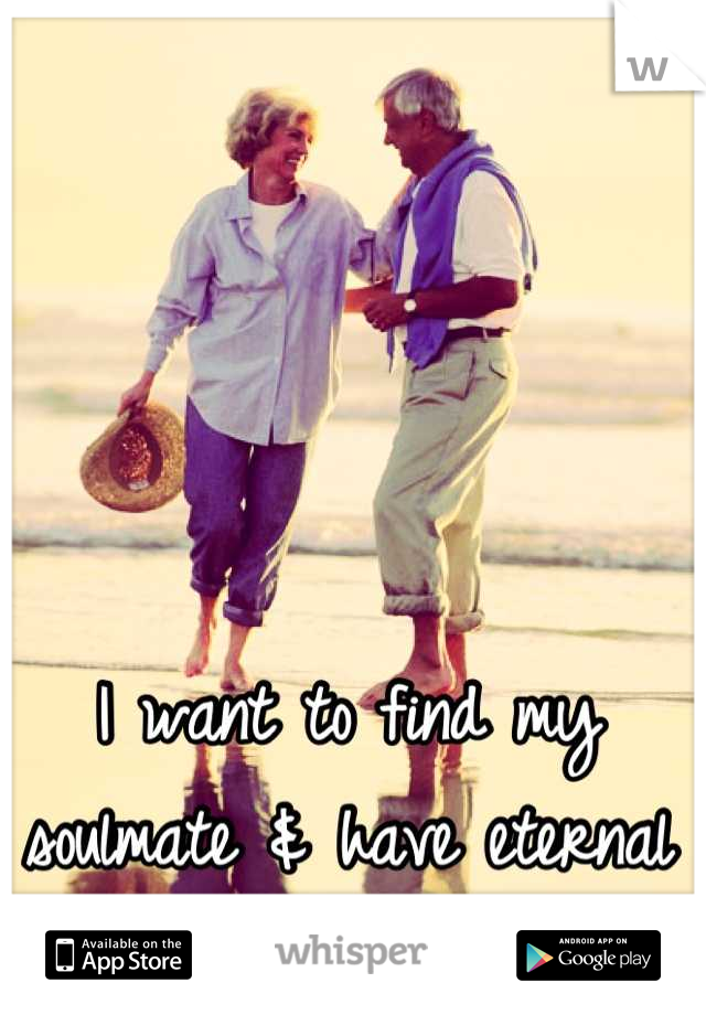 I want to find my soulmate & have eternal love just like this.