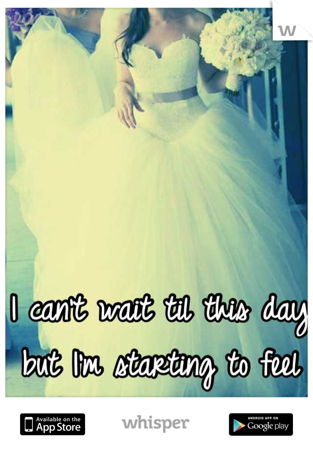 I can't wait til this day but I'm starting to feel like it'll never come!