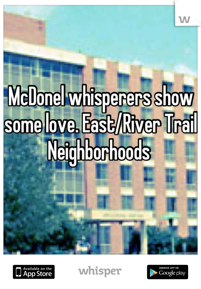 McDonel whisperers show some love. East/River Trail Neighborhoods