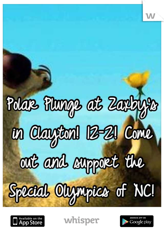 Polar Plunge at Zaxby's in Clayton! 12-2! Come out and support the Special Olympics of NC!