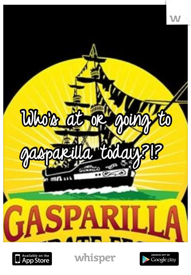 Who's at or going to gasparilla today?!?