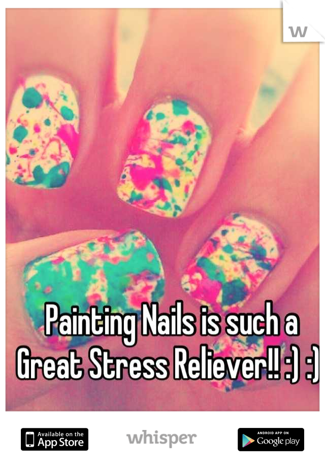 Painting Nails is such a Great Stress Reliever!! :) :)