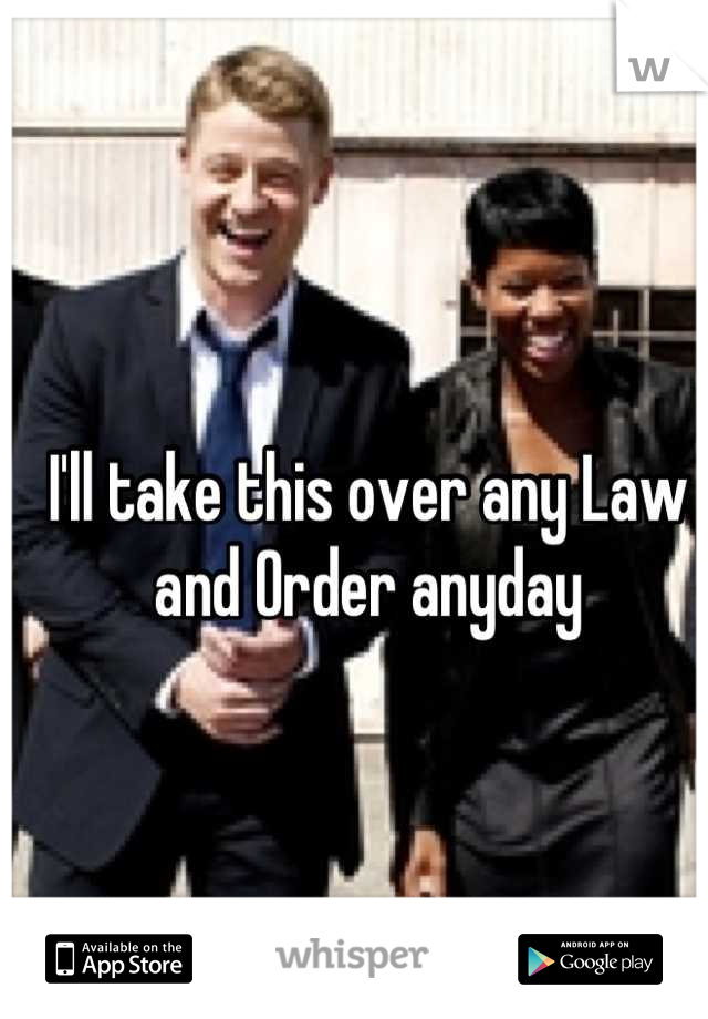 I'll take this over any Law and Order anyday
