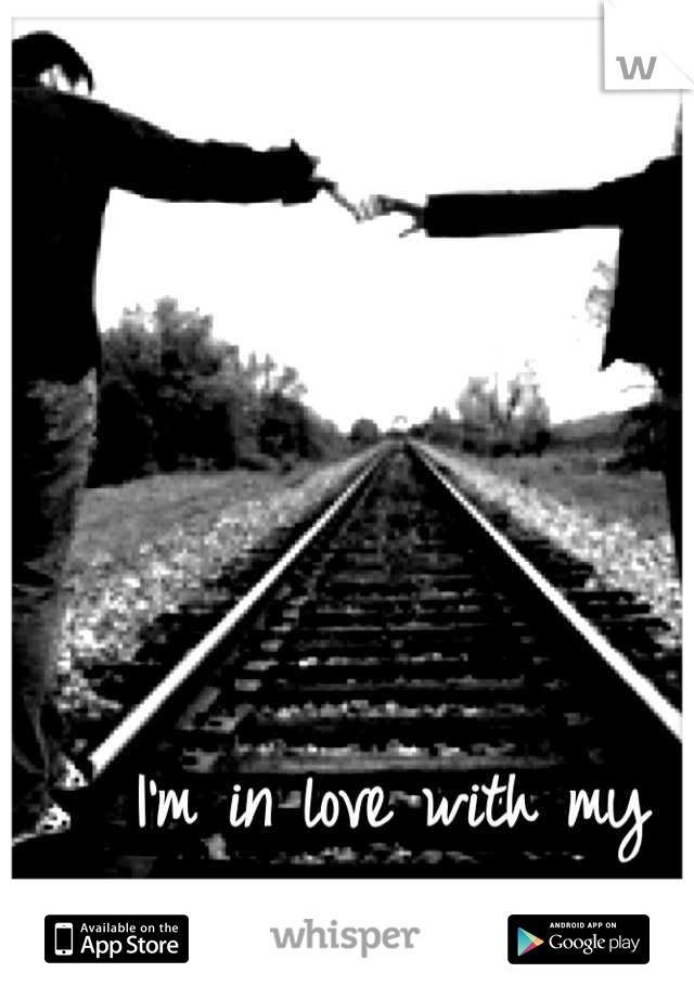 I'm in love with my  best friend..