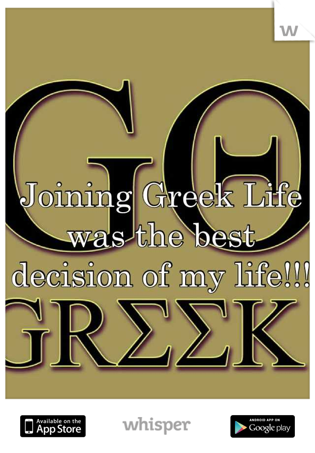 Joining Greek Life was the best decision of my life!!!