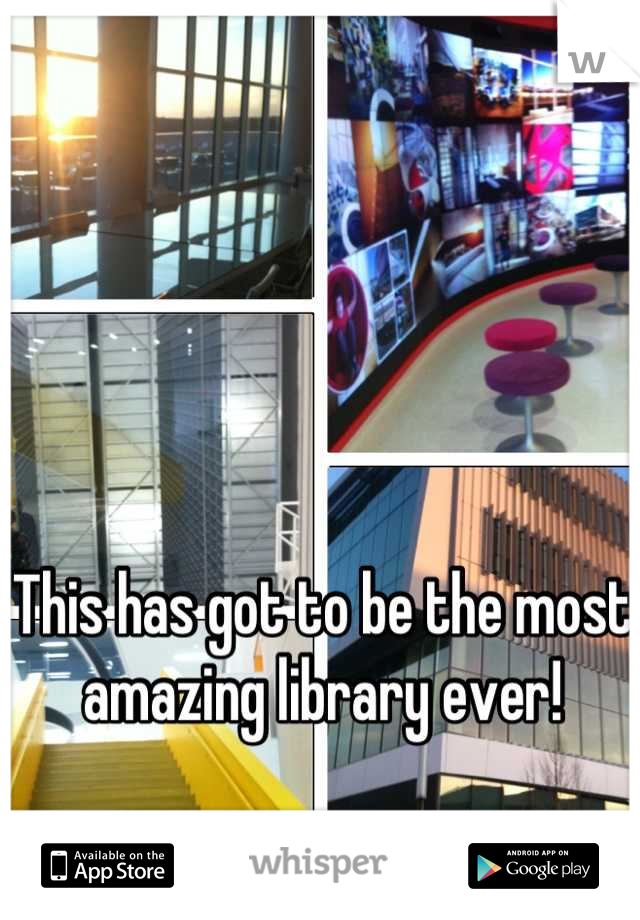 This has got to be the most amazing library ever!