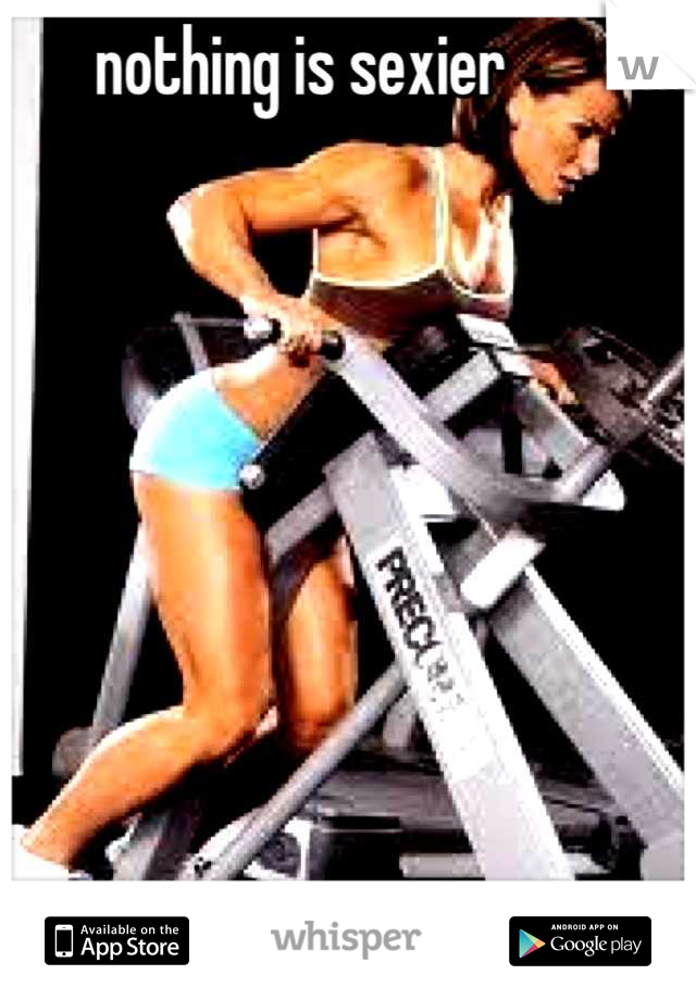 nothing is sexier         than a girl working out