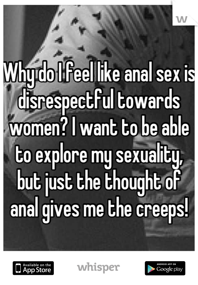 Is anal sex disrespectful to women