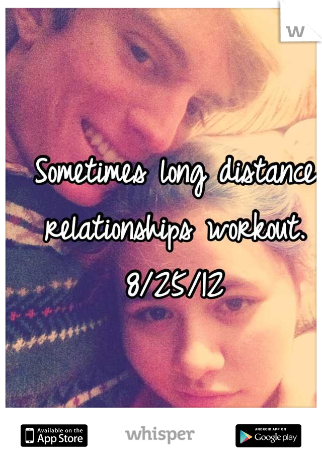 Sometimes long distance relationships workout.  8/25/12