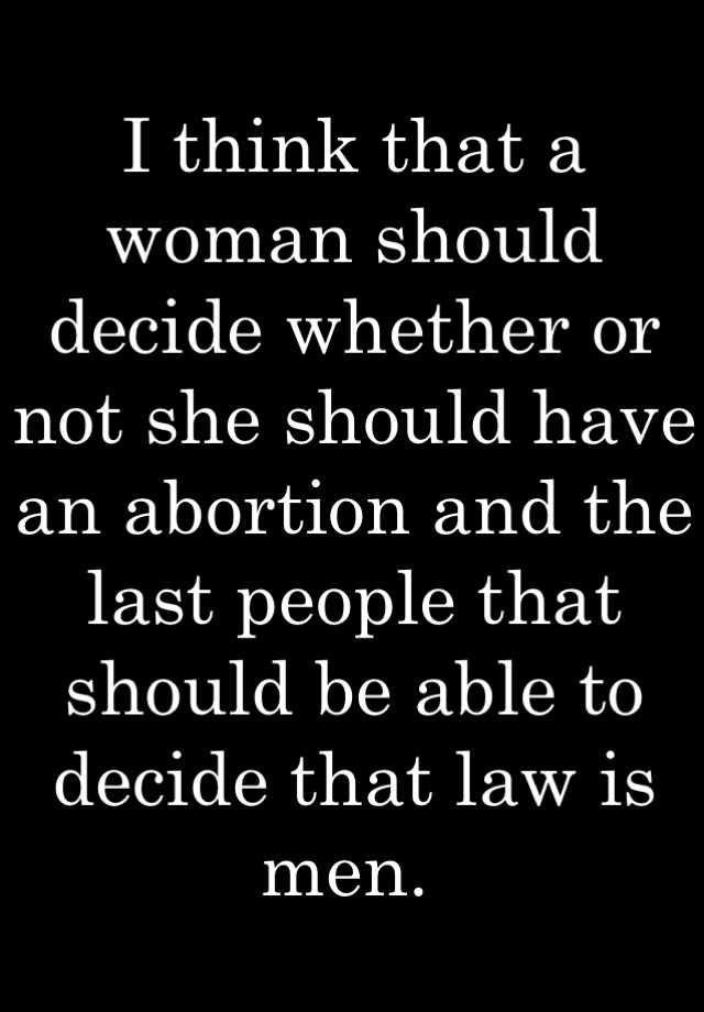 the question of whether women should have unrestricted right to have an abortion