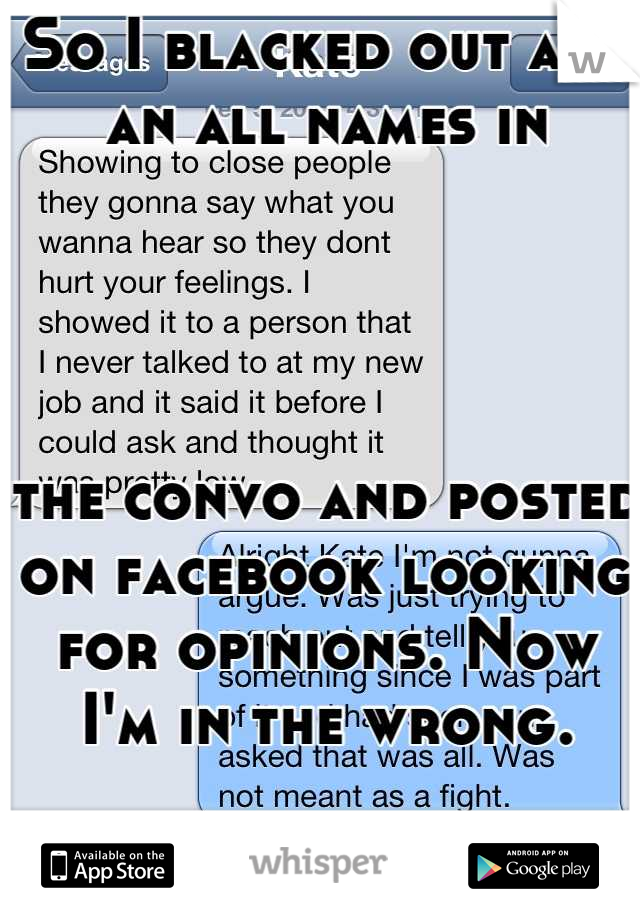 So I blacked out any an all names in      the convo and posted on facebook looking for opinions. Now I'm in the wrong.