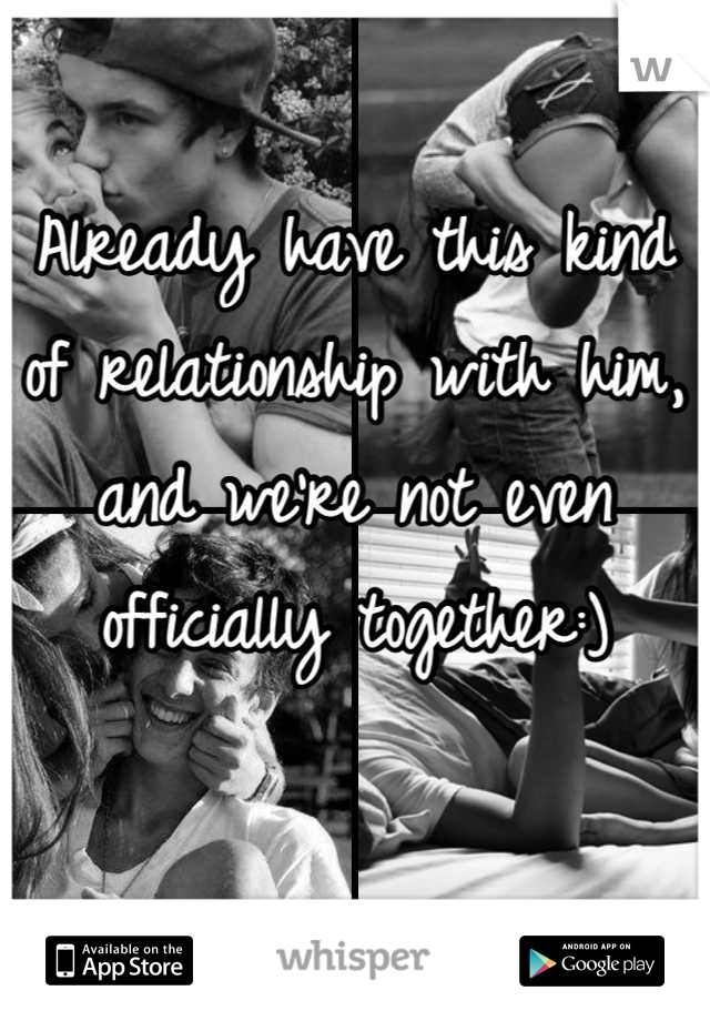 Already have this kind of relationship with him, and we're not even officially together:)