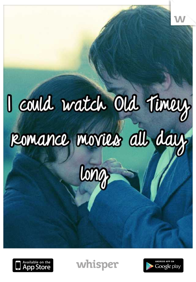 I could watch Old Timey romance movies all day long