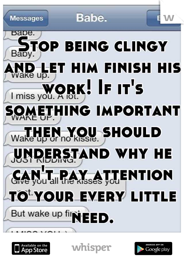 How to avoid being clingy