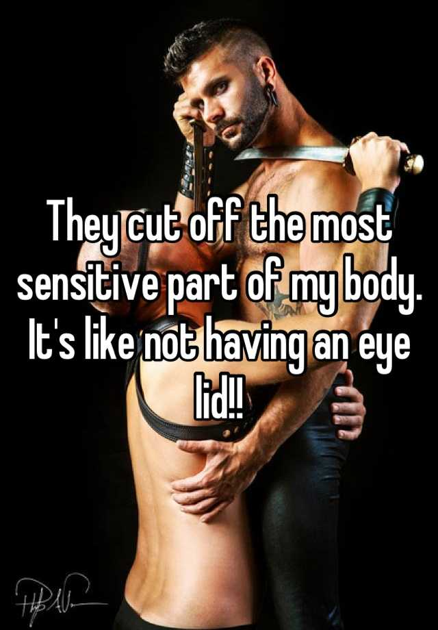 Body most sensitive part male the of Men reveal
