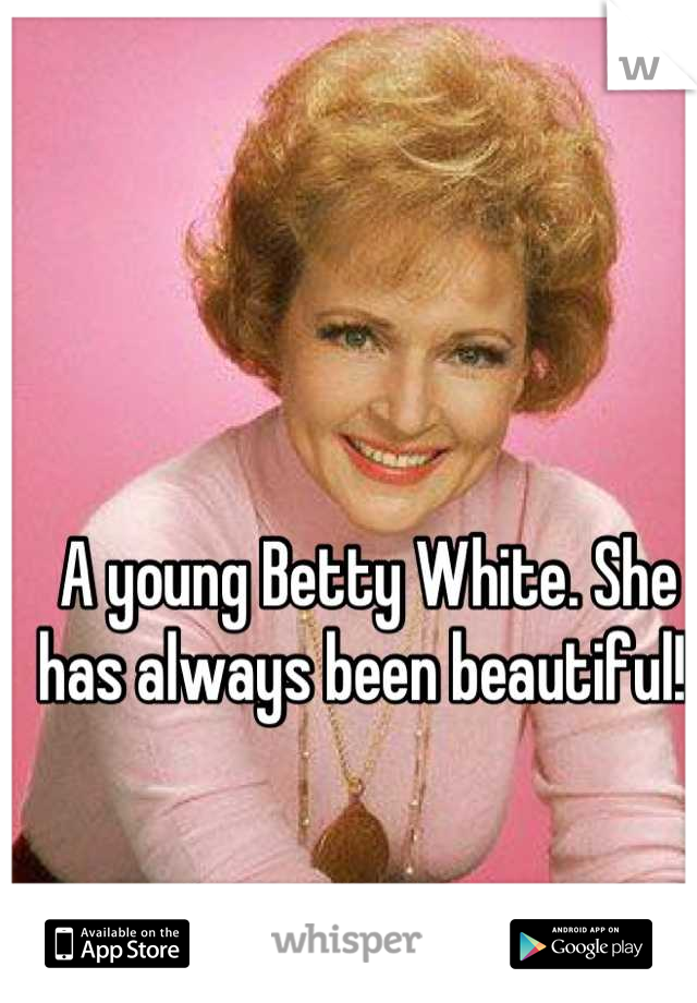 A young Betty White. She has always been beautiful!