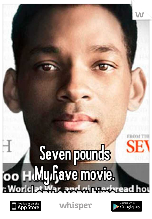 Seven pounds My fave movie. I cry every time