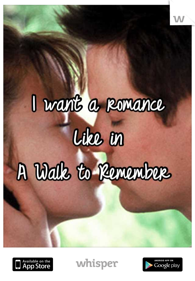 I want a romance Like in A Walk to Remember