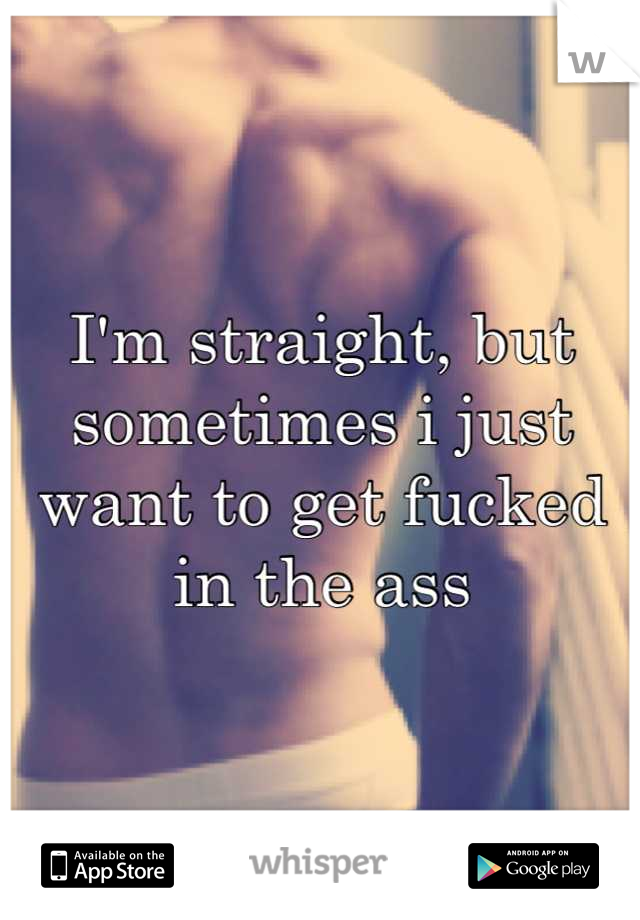 I Just Want To Get Fucked