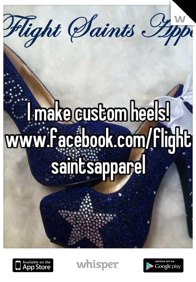 I make custom heels! www.facebook.com/flightsaintsapparel