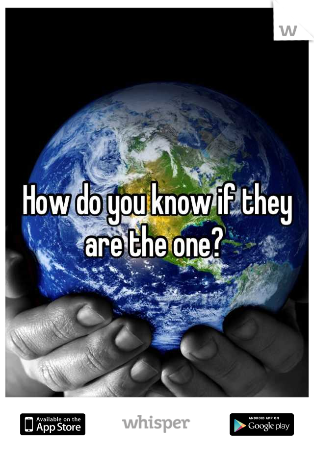 How do you know if they are the one?