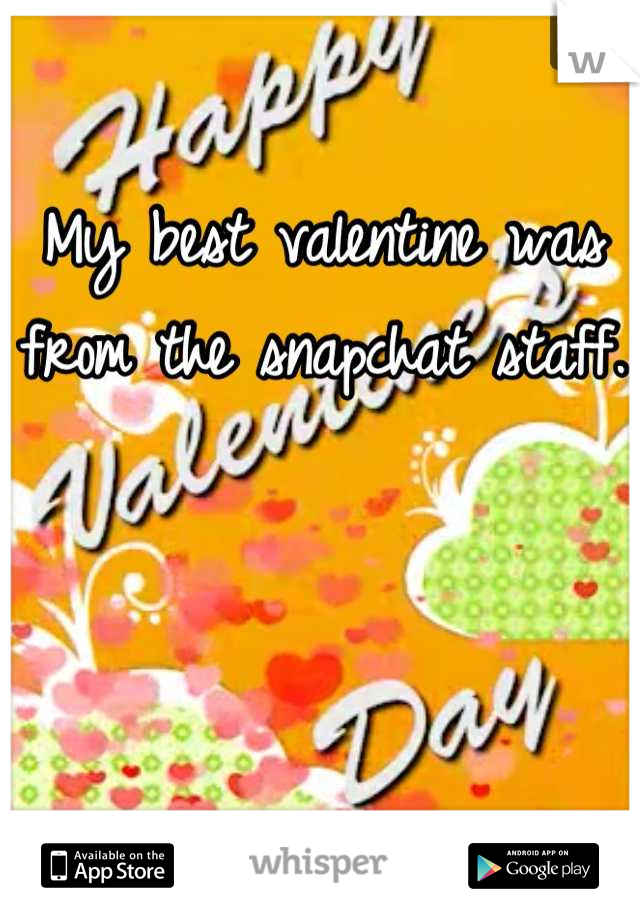 My best valentine was from the snapchat staff.