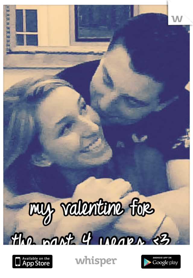 my valentine for the past 4 years <3