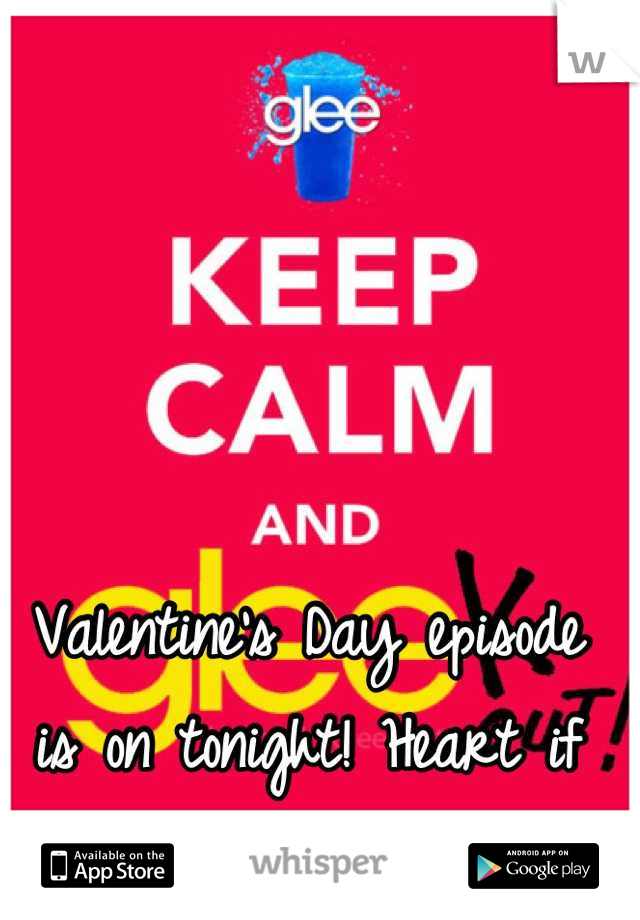 Valentine's Day episode is on tonight! Heart if you're watching!