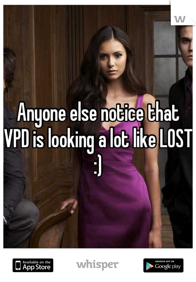 Anyone else notice that VPD is looking a lot like LOST :)