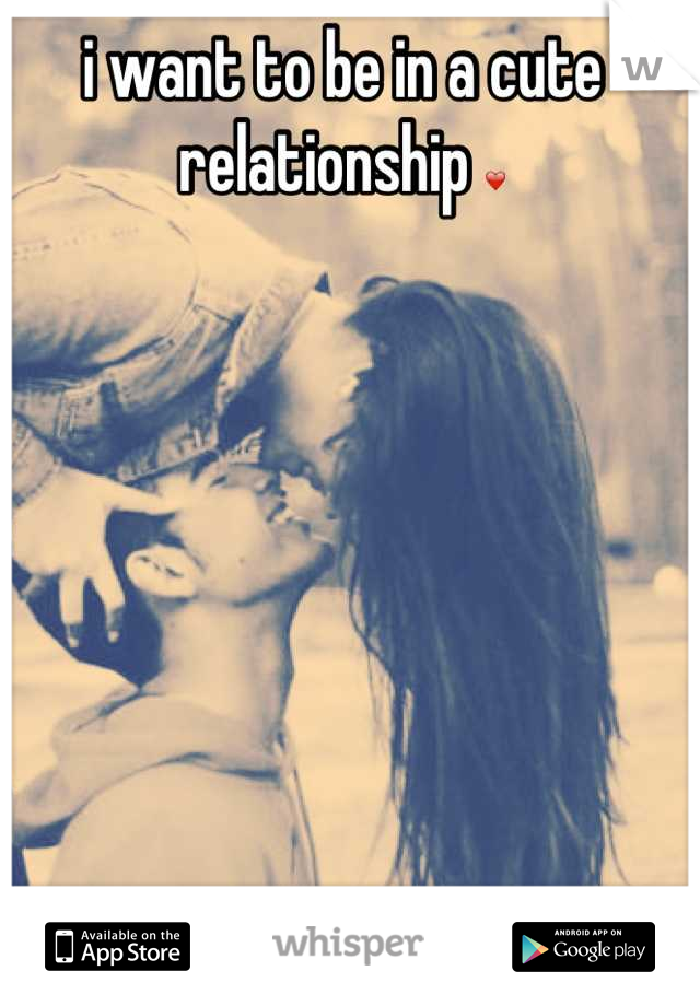 i want to be in a cute relationship ❤
